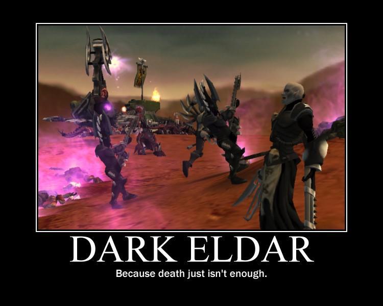 Custom, Dark Eldar, De-motivational, Demotivational, Motivational, Pictures, Poster, Warhammer 40,000, Warhammer Fantasy