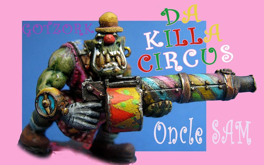 Conversion, Figurine, Gotzork, Humor, Killa Circus, Miniature, Orcs, Orks, Warhammer40000, Wk40
