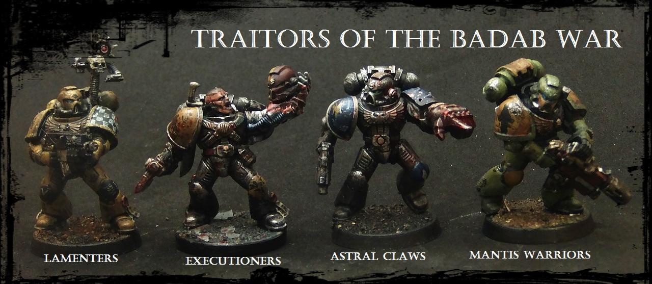 Astral Claws, Badab War, Executioners, Lamenters, Mantis Warriors, Traitors