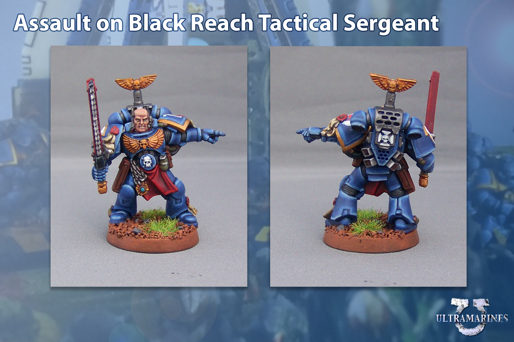Assault On Black Reach, Sergeant, Space Marines, Tactical Squad, Ultramarines, Warhammer 40,000
